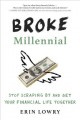 Broke millennial : stop scraping by and get your financial life together