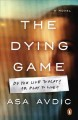 The dying game : a novel