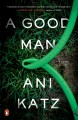 A good man : a novel