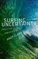 Surfing uncertainty : prediction, action, and the embodied mind