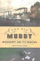 The big muddy : an environmental history of the Mississippi and its peoples from Hernando de Soto to Hurricane Katrina