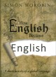 How English became English : a short history of a global language