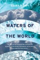Waters of the world : the story of the scientists who unraveled the mysteries of our oceans, atmosphere, and ice sheets and made the planet whole