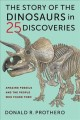 The story of the dinosaurs in 25 discoveries : amazing fossils and the people who found them