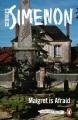 Maigret is afraid