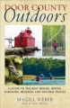 Door County outdoors : a guide to the best hiking, biking, paddling, beaches, and natural places