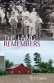 The land remembers : the story of a farm and its people