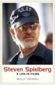 Steven Spielberg : a life in films