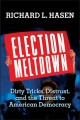 ELECTION MELTDOWN : dirty tricks, distrust, and the threat to american democracy.