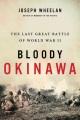 Bloody Okinawa : the last great battle of World War II