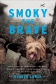 Smoky the brave : how a feisty Yorkshire Terrier mascot became a comrade-in-arms during World War II