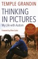 Thinking in pictures : and other reports from my life with autism