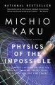 Physics of the impossible : a scientific exploration into the world of phasers, force fields, teleportation, and time travel