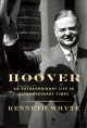 Hoover : an extraordinary life in extraordinary times