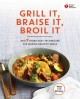 Grill it, braise it, broil it, and 9 other easy techniques for making healthy meals
