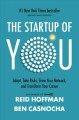 Book cover of The Start-Up of You: Adapt to the Future, Invest in Yourself, and Transform Your Career