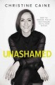 Unashamed : drop the baggage, pick up your freedom, fulfill your destiny