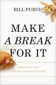 Make a break for it : unleashing the power of personal and spiritual growth