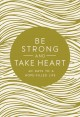 Be strong and take heart : 40 days to a hope-filled life.