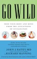 Go wild : free your body and mind from the afflictions of civilization