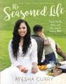 The seasoned life : food, family, faith, and the joy of eating well
