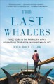 The last whalers : three years in the far Pacific with a courageous tribe and a vanishing way of life