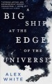 A big ship at the edge of the universe