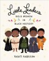 Little leaders : bold women in black history