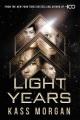 Light years / Kass Morgan.