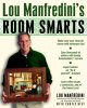 Lou Manfredini's room smarts : how to renovate, reconfigure, and decorate the areas in your home that matter most
