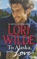 To Alaska, with love