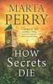 How Secrets Die.