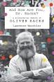 And how are you, Dr. Sacks? : a biographical memoir of Oliver Sacks