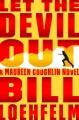 Let the devil out : a Maureen Coughlin novel