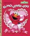 Elmo loves you! : a poem by Elmo