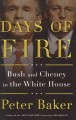 Days of fire : Bush and Cheney in the White House
