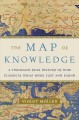 THE MAP OF KNOWLEDGE : HOW CLASSICAL IDEAS WERE LOST AND FOUND : A HISTORY IN SEVEN CITIES