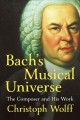 Bach's musical universe : the composer and his work