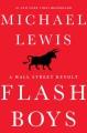 Flash boys : a Wall Street revolt