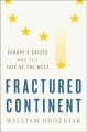 Fractured continent : Europe's crises and the fate of the West