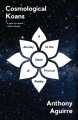 Cosmological Koans : a journey to the heart of physical reality