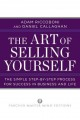 Book cover of The Art of Selling Yourself: The Simple Step-by-Step Process for Success in Business and Life