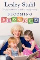 Becoming grandma : the joys and science of the new grandparenting