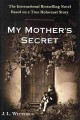 My mother's secret : based on a true Holocaust story
