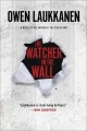 The watcher in the wall : a Stevens and Windermere novel