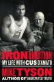 Iron ambition : my life with Cus D