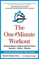 The one-minute workout : science shows a way to get fit that's smarter, faster, shorter