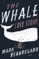 The whale : a love story