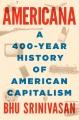 Americana : a 400-year history of American capitalism