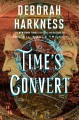 Time's convert : a novel